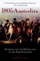 1805: Austerlitz: Napoleon and the Destruction of the Third Coalition