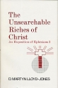 Unsearchable Riches of Christ: An Exposition of Ephesians 3:1 to 21