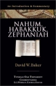 Nahum, Habakkuk, and Zephaniah: An Introduction and Commentary (Tyndale Old Testament Commentaries)