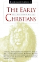 The Early Christians: In Their Own Words