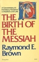 Birth of the Messiah: A Commentary on the Infancy Narratives in Matthew and Luke