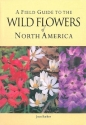 A Field Guide to the Wild Flowers of North America