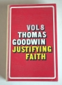 The Works of Thomas Goodwin: The Object and Acts of Justifying Faith