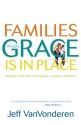 Families Where Grace Is in Place: Build...