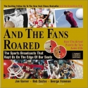 And the Fans Roared: The Sports Broadcasts That Kept Us on the Edge of Our Seats (Book + 2 Audio CDs)