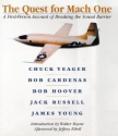 The Quest for Mach One: A First-Person Account of Breaking the Sound Barrier