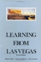 Learning from Las Vegas - Revised Edition: The Forgotten Symbolism of Architectural Form