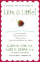 Live a Little!: Breaking the Rules Won't Break Your Health