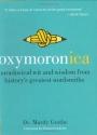 Oxymoronica: Paradoxical Wit & Wisdom F...