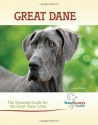 Great Dane: The Essential Guide for the Great Dane Lover (Breed Lover's Guide)