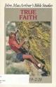 True Faith (John Macarthur's Bible Studies)