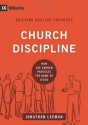 Church Discipline: How the Church Protects the Name of Jesus (9marks Building Healthy Church)