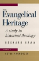 The Evangelical Heritage: A Study in Historical Theology