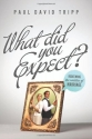 What Did You Expect? (Paperback Edition / Redesign): Redeeming the Realities of Marriage