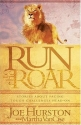 Run To The Roar: Stories about facing tough challenges head on