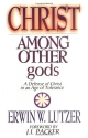 Christ Among Other gods: A Defense of Christ in an Age of Tolerance
