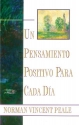 Un Pensamiento Positivo Para Cada DýA: (Positive Thinking Every Day) (Spanish Edition)