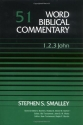 Word Biblical Commentary Vol. 51, 1,2,3 John