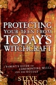 Protecting Your Teen from Today's Witchcraft: A Parent's Guide to Confronting Wicca and the Occult