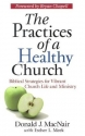 The Practices of a Healthy Church: Biblical Strategies for Vibrant Church Life and Ministry