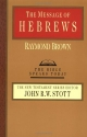 The Message of Hebrews (Bible Speaks Today)