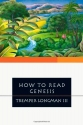 How to Read Genesis (How to Read Series How to Read)