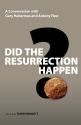 Did the Resurrection Happen?: A Conversation with Gary Habermas and Antony Flew (Veritas Forum Books)