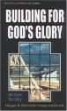 Building for Gods Glory: Hag/Zech (Haggai & Zechariah)