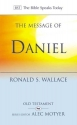 The Message of Daniel: The Lord Is King (The Bible Speaks Today)