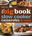 Betty Crocker The Big Book of Slow Cooker, Casseroles & More (Betty Crocker Big Book)