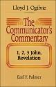 The Communicator's Commentary: 1, 2, 3 John, Revelation (Comunicators's commentry)