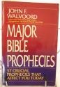 Major Bible Prophecies: 37 Crucial Prophecies That Affect You Today