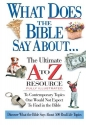 What Does The Bible Say About... The Ultimate A To Z Resource