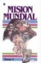 Mision Mundial (Spanish Edition)