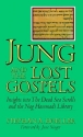 Jung and the Lost Gospels: Insights into the Dead Sea Scrolls and the Nag Hammadi Library