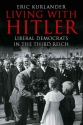 Living with Hitler: Liberal Democrats in the Third Reich