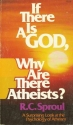 If there is a God, why are there atheists?: A surprising look at the psychology of atheism (Dimension books)