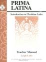 Prima Latina, Teacher Guide (Classical Trivium Core Series)