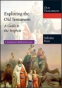 Exploring the Old Testament, Volume 3: A Guide to the Psalms & Wisdom Literature (Exploring the Bible: Old Testament)