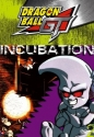 Dragon Ball GT - Incubation