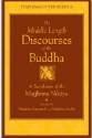 The Middle Length Discourses of the Buddha: A Translation of the Majjhima Nikaya (Teachings of the Buddha)