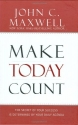 Make Today Count: The Secret of Your Success Is Determined by Your Daily Agenda