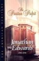 Jonathan Edwards: Containing 16 Sermons Unpublished In Edwards' Lifetime (The Puritan Pulpit, the American Puritans)
