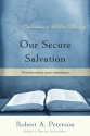 Our Secure Salvation: Preservation and Apostasy (Explorations in Biblical Theology)