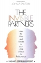 The Invisible Partners: How the Male and Female in Each of Us Affects Our Relationships