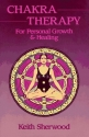 Chakra Therapy: For Personal Growth & Healing (Llewellyn's New Age)