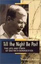 Till the Night Be Past: The Life and Times of Dietrich Bonhoeffer