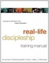 Real-Life Discipleship Training Manual: Equipping Disciples Who Make Disciples