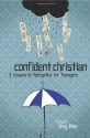 Confident Christian: 6 Lessons on Apologetics for Teenagers
