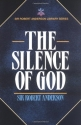 The Silence of God (Sir Robert Anderson Library Series)
